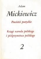 Powieści poetyckie. Księgi narodu polskiego i pielgrzymstwa polskiego.