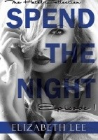 Spend the Night I