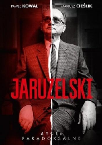 Okładka książki Jaruzelski: Życie paradoksalne