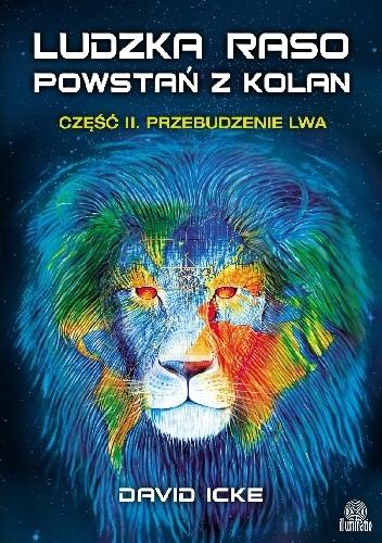 Okładka książki Ludzka raso, powstań z kolan. Przebudzenie lwa
