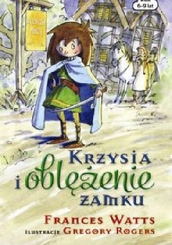 Okładka książki Krzysia i oblężenie zamku
