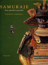 Okładka książki Samuraje. Dzieje japońskich wojowników