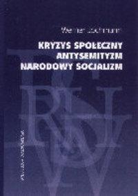 Okładka książki Kryzys społeczny. Antysemityzm. Narodowy socjalizm
