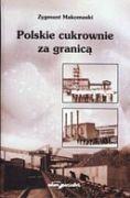 Okładka książki Polskie cukrownie za granicą