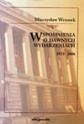 Okładka książki Wspomnienia o dawnych wydarzeniach 1953-2006