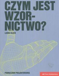 Okładka książki Czym jest wzornictwoaPodręcznik projektowania