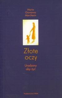 Okładka książki Złote oczy. Urodzony aby żyć