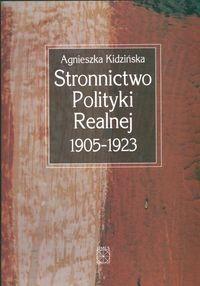 Okładka książki Stronnictwo Polityki Realnej 1905-1923