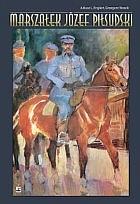 Okładka książki Marszałek Józef Piłsudski