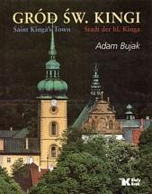 Okładka książki Gród św. Kingi. Wersja trójjęzyczna (polsko-angielsko-niemiecka)