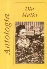 Okładka książki Dla matki. Antologia