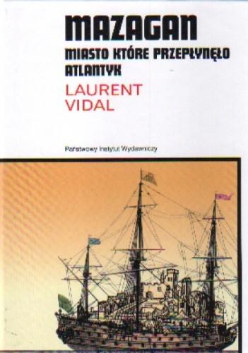 Okładka książki Mazagan, miasto które przepłynęło atlantyk
