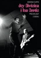 Joy Division i Ian Curtis. Przejmujący z oddali