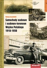 Okładka książki Samochody osobowe i osobowo-terenowe Wojska Polskiego 1918-1950