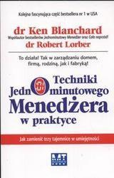 Okładka książki Techniki jednominutowego menedżera w praktyce /Jak zamienić trzy tajemnice w umiejętności