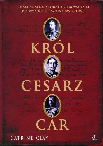 Okładka książki Król, cesarz, car