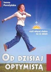 Okładka książki Od dzisiaj optymistą