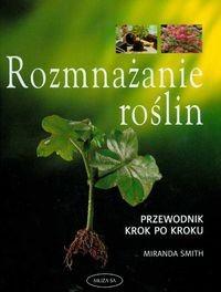 Okładka książki Rozmnażanie roślin przewodnik krok po kroku