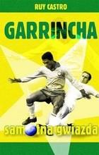 Okładka książki Garrincha. Samotna gwiazda