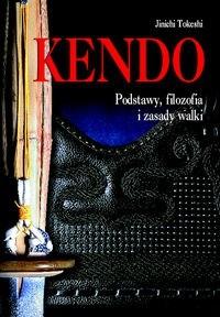 Okładka książki Kendo. Podstawy, filozofia i zasady walki.