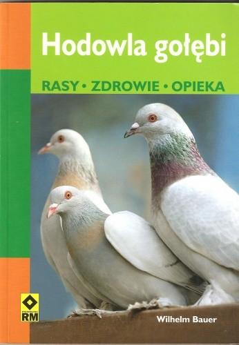 Okładka książki Hodowla gołębi. Rasy. Zdrowie. Opieka