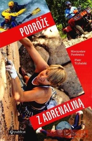 Okładka książki Podróże z adrenaliną