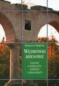 Okładka książki Wędrówki kresowe. Gawędy o miejscach, ludziach i zdarzeniach