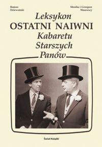 Okładka książki Ostatni naiwni - leksykon Kabaretu Starszych Panów