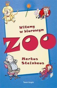 Okładka książki Markus Steinhaus. Witamy w biurowym zoo.