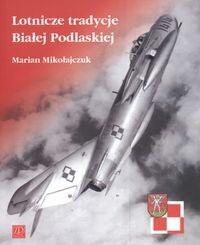 Okładka książki Lotnicze tradycje Białej Podlaskiej
