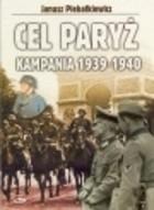 Okładka książki Cel Paryż Kampania 1939-1940