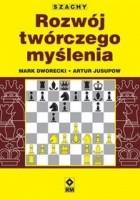 Szachy. Rozwój twórczego myślenia szachisty