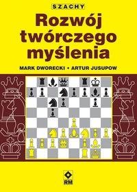 Okładka książki Szachy. Rozwój twórczego myślenia szachisty