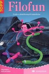 Okładka książki Filofun. Cuda z plastikowych kabelków