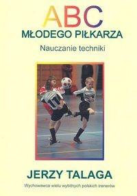 Okładka książki ABC młodego piłkarza. Nauczanie techniki