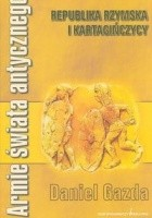 Armie świata antycznego. Republika rzymska i Kartagińczycy