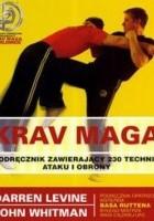 Krav Maga - Podręcznik zawierający 230 technik ataku i obrony