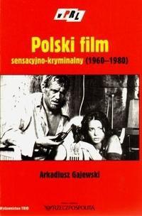 Okładka książki Polski film sensacyjno-kryminalny(1960-1980)