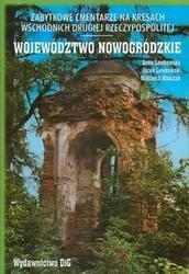 Okładka książki Zabytkowe cmentarze na kresach wschodnich drugiej Rzeczypospolitej. Województwo nowogródzkie