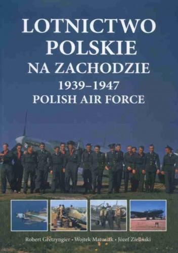 Okładka książki Lotnictwo polskie na zachodzie 1939-1947 Polish Air Force