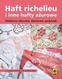 Okładka książki Haft richelieu i inne hafty ażurowe. Zdobienia obrusów, abażurów, poduszek