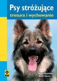 Okładka książki Psy stróżujące. Tresura i wychowanie