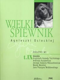 Okładka książki Wielki śpiewnik Agnieszki Osieckiej. zielono mi. Tom IX