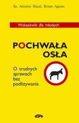 Okładka książki Pochwała osła /O trudnych sprawach bez podlizywania. wskazówki dla młodych