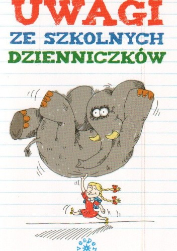 Okładka książki Uwagi ze szkolnych dzienniczków