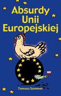Okładka książki Absurdy Unii Europejskiej