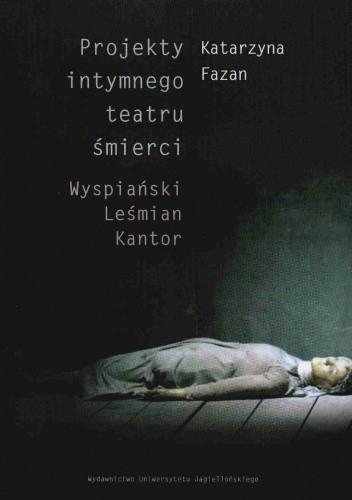 Okładka książki Projekty intymnego teatru śmierci