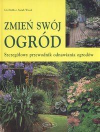 Okładka książki zmień swój ogród /Szczegółowy przewodnik odnawiania ogrodów