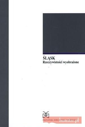 Okładka książki śląsk. Rzeczywistości wyobrażone