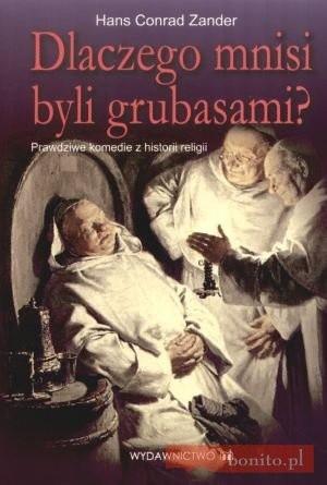 Okładka książki Dlaczego mnisi byli grubasami. Prawdziwe komedie z historii religii
